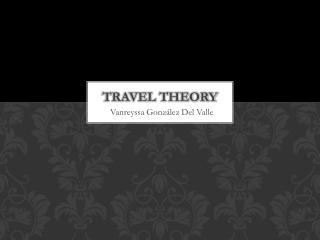 Travel Theory