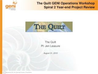 The Quilt GENI Operations Workshop Spiral 2 Year-end Project Review