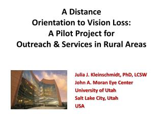 A Distance  Orientation to Vision Loss: A Pilot Project for  Outreach & Services in Rural Areas