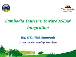 By: HE.  NEB  Samouth Director General of Tourism