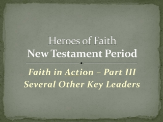 Heroes of Faith  New Testament Period