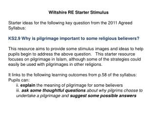 Wiltshire RE Starter Stimulus Starter ideas for the following key question from the 2011 Agreed Syllabus :