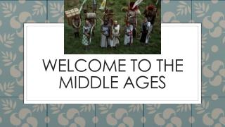 Welcome to the Middle ages