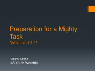 Preparation for a Mighty Task Nehemiah 2:1-11
