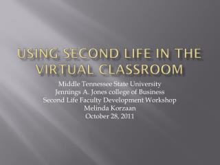 Using second life in the virtual classroom