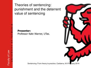 Theories of sentencing: punishment and the deterrent value of sentencing