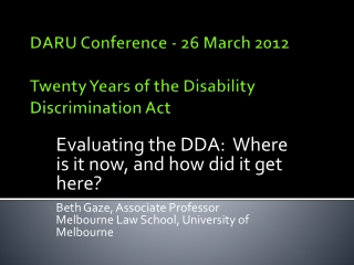 DARU Conference - 26 March 2012 Twenty Years of the Disability Discrimination Act