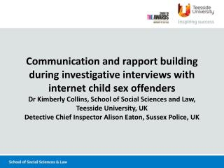 Aim:  to examine the impact of interpersonal rapport on communication in interviews with child internet sex offenders.