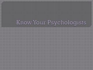 Know Your Psychologists