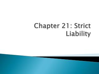 Chapter 21: Strict Liability