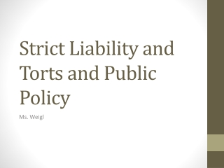 Strict Liability and Torts and Public Policy