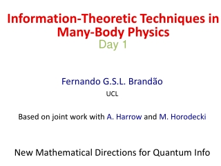 Fernando  G.S.L.  Brand ão UCL Based on joint work with  A. Harrow  and  M.  Horodecki New Mathematical Directions for