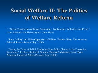 Social Welfare II: The Politics of Welfare Reform