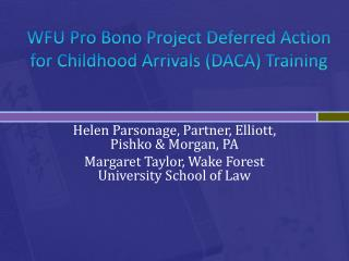 WFU Pro Bono Project Deferred Action for Childhood Arrivals (DACA) Training