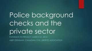Police background checks and the private sector