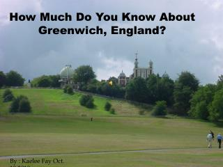 How much do you know about Greenwich, england