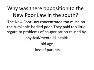 Why was there opposition to the New Poor Law in the south?