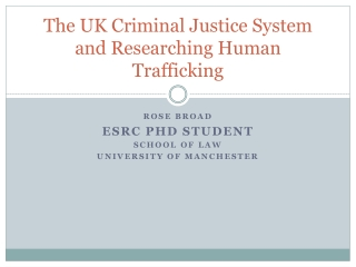 The UK Criminal Justice System and Researching Human Trafficking