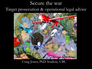 Secure the  war Target prosecution & operational legal advice