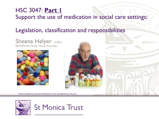 HSC 3047:  Part 1 Support the use of medication in social care settings: Legislation, classification and responsibilitie