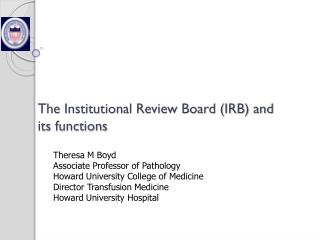 The Institutional Review Board (IRB) and its functions