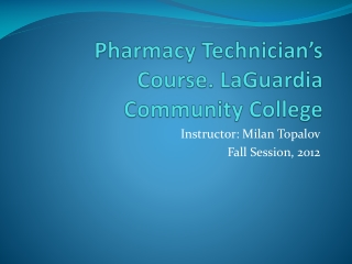 Pharmacy Technician's Course. LaGuardia Community College