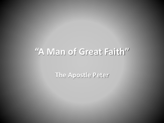 """A Man of Great Faith"""