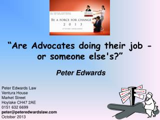 """Are Advocates doing their job - or someone else's?"""