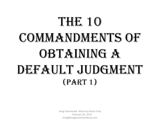 The 10 Commandments of Obtaining a Default Judgment (Part 1)