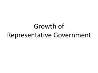 Growth of  Representative Government