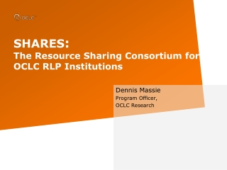 SHARES :  The Resource Sharing Consortium for OCLC RLP Institutions