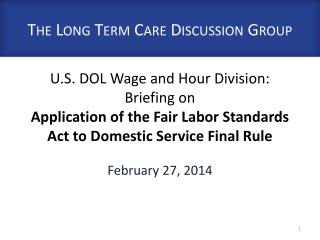 U.S. DOL Wage and Hour Division: Briefing on  Application of the Fair Labor Standards Act to Domestic Service Final Rule