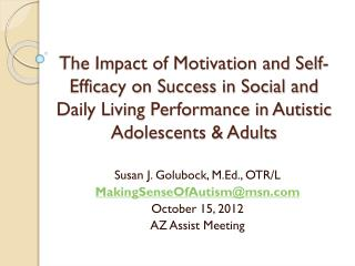 The Impact of Motivation and Self-Efficacy on Success in Social and Daily Living Performance in Autistic Adolescents &am