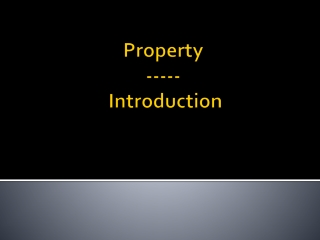 Property -----  Introduction
