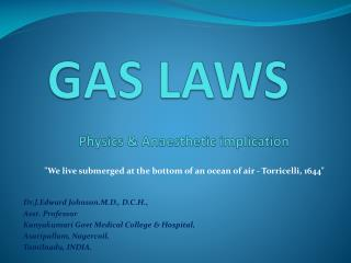 GAS LAWS Physics &  Anaesthetic  implication