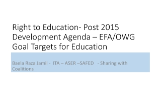 Right to Education- Post 2015 Development Agenda – EFA/OWG Goal Targets for Education