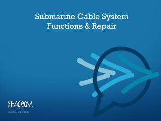 Submarine Cable System Functions & Repair