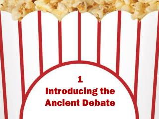 1 Introducing the Ancient Debate