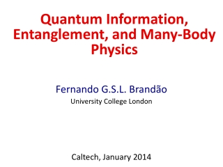 Fernando  G.S.L.  Brand ão University College London Caltech, January 2014