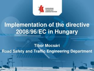Implementation of  the directive 2008/96/EC  in  Hungary
