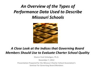 An Overview of the Types of Performance Data Used to Describe Missouri Schools