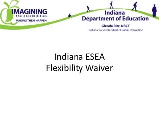 Indiana ESEA  Flexibility Waiver