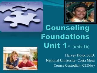 Counseling Foundations Unit 1-  (unit 1b)