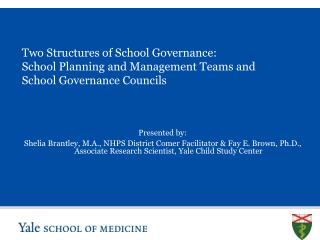 Two Structures of School Governance:  School Planning and Management Teams and  School Governance Councils