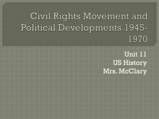 Civil Rights Movement and Political Developments 1945-1970