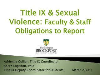Title IX & Sexual Violence:  Faculty & Staff  Obligations to Report