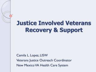 Justice Involved Veterans Recovery & Support