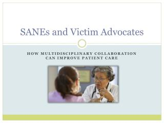 SANEs and Victim Advocates