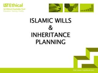 ISLAMIC WILLS & INHERITANCE PLANNING
