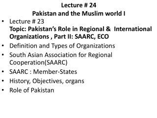 Lecture #  24   Pakistan and the Muslim world I